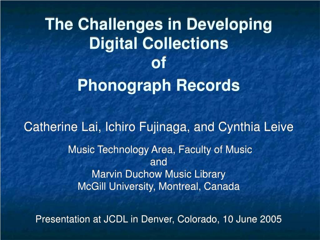 the challenges in developing digital collections of phonograph records l.