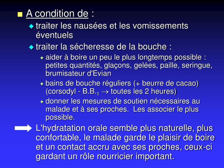 A condition de