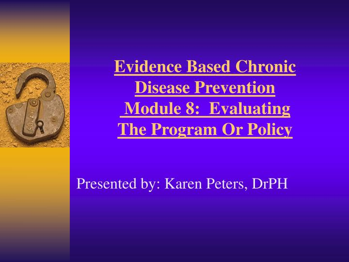 evidence based chronic disease prevention module 8 evaluating the program or policy n.