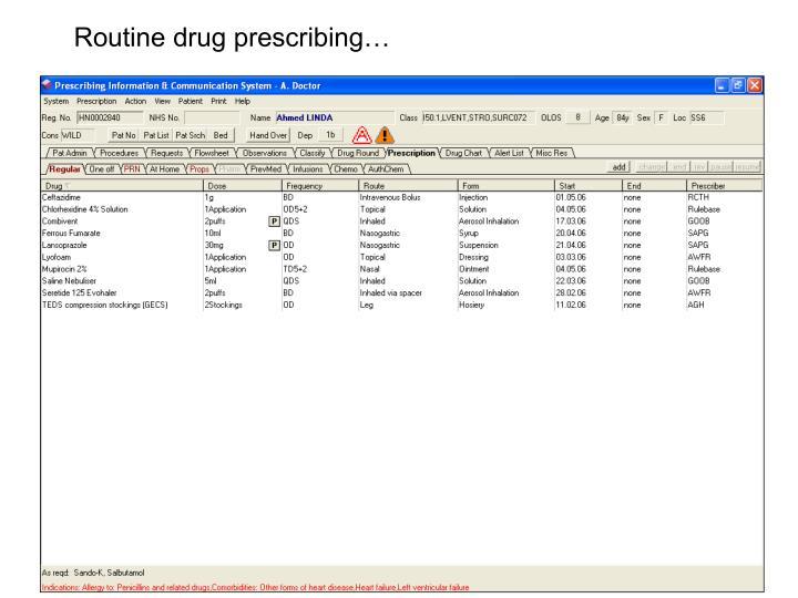 Routine drug prescribing…