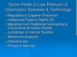 some fields of law relevant to information sciences technology