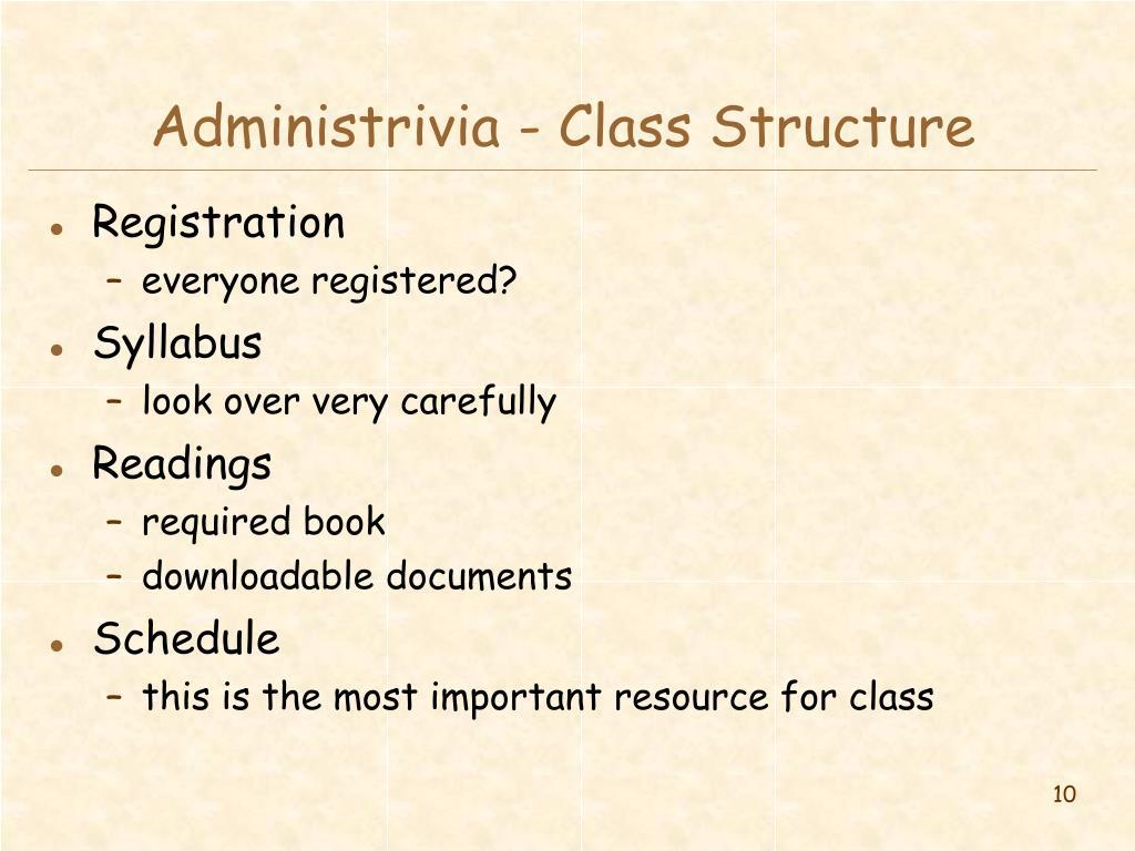 Administrivia - Class Structure