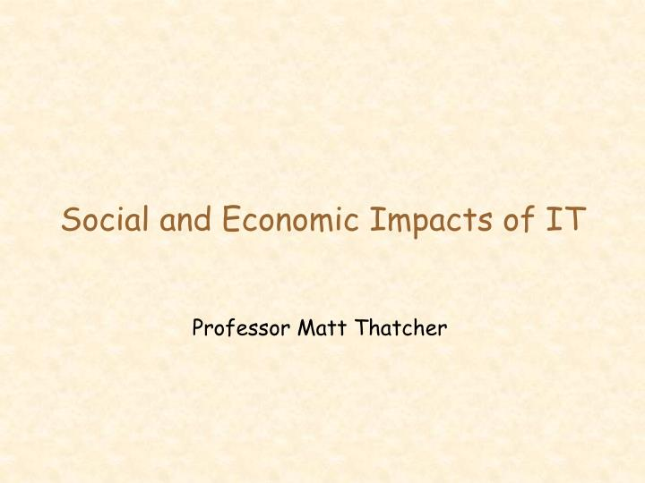 Social and Economic Impacts of IT