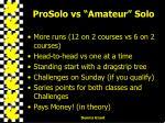 prosolo vs amateur solo