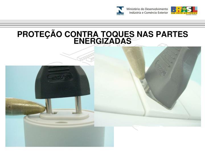 PROTEÇÃO CONTRA TOQUES NAS PARTES ENERGIZADAS
