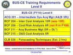 bus ce training requirements level ii
