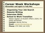 career week workshops november and again in feb mar