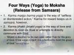 four ways yoga to moksha release from samsara