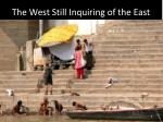 the west still inquiring of the east