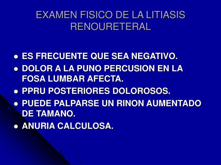 EXAMEN FISICO DE LA LITIASIS RENOURETERAL