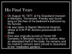 his final years16