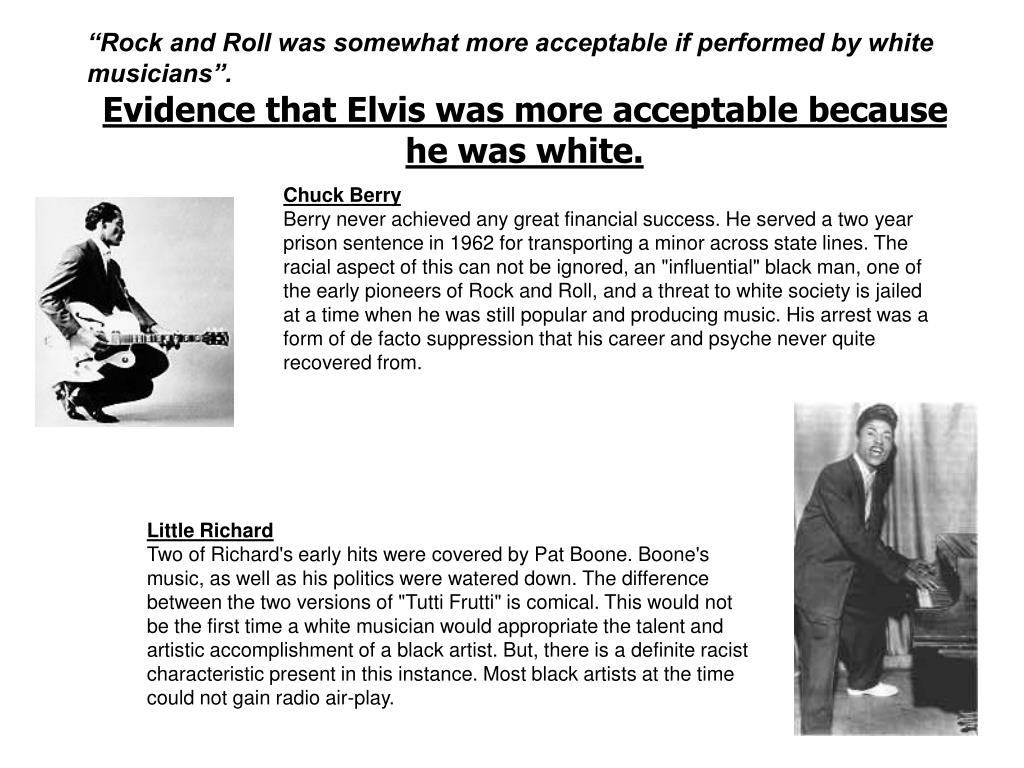"""""""Rock and Roll was somewhat more acceptable if performed by white musicians""""."""