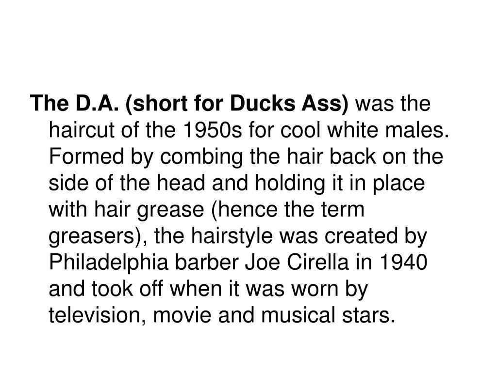 The D.A. (short for Ducks Ass)