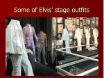 some of elvis stage outfits