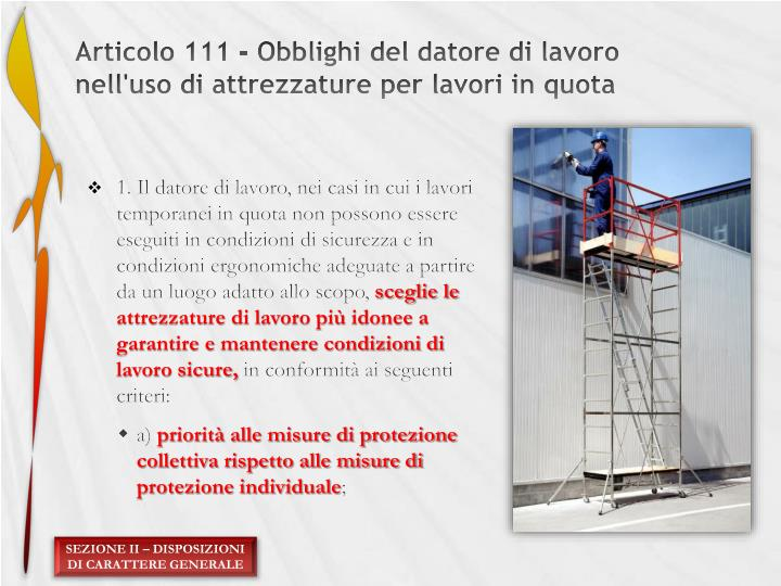 Articolo 111 - Obblighi del datore di lavoro nell'uso di attrezzature per lavori in quota