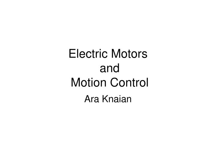 Electric motors and motion control