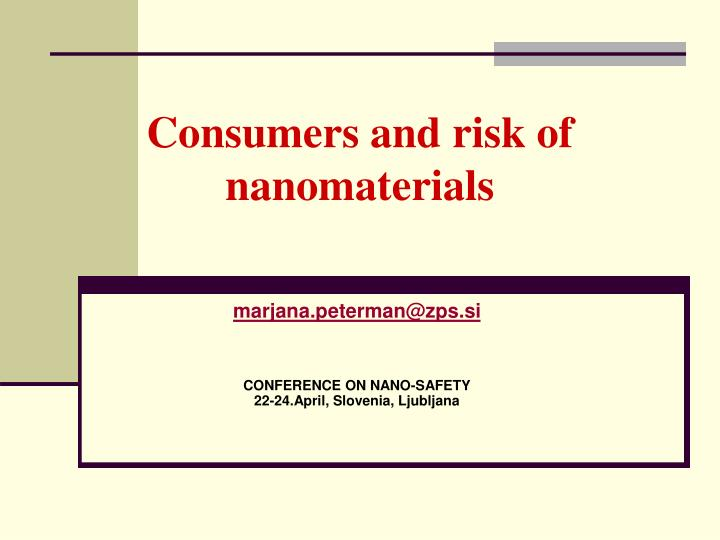 consumers and risk of nanomaterials n.
