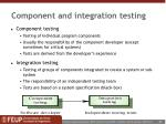 component and integration testing