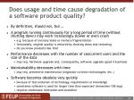does usage and time cause degradation of a software product quality