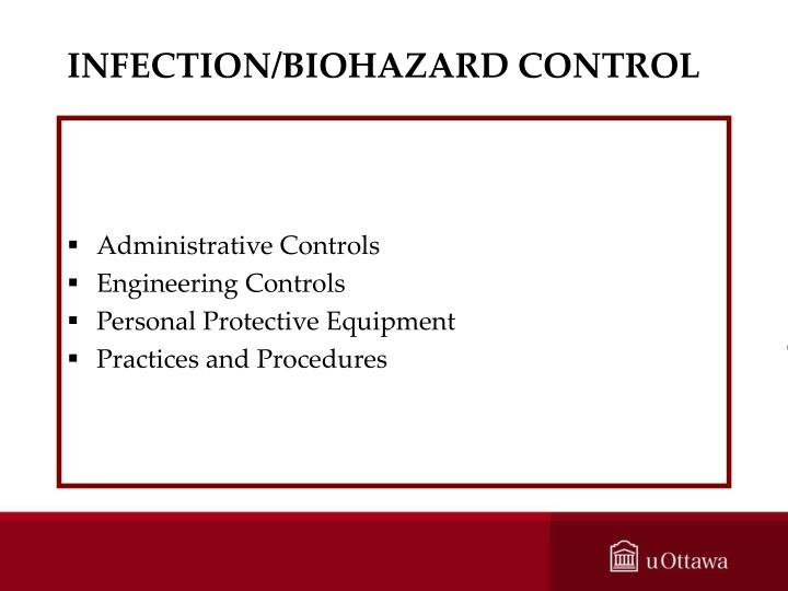 INFECTION/BIOHAZARD CONTROL