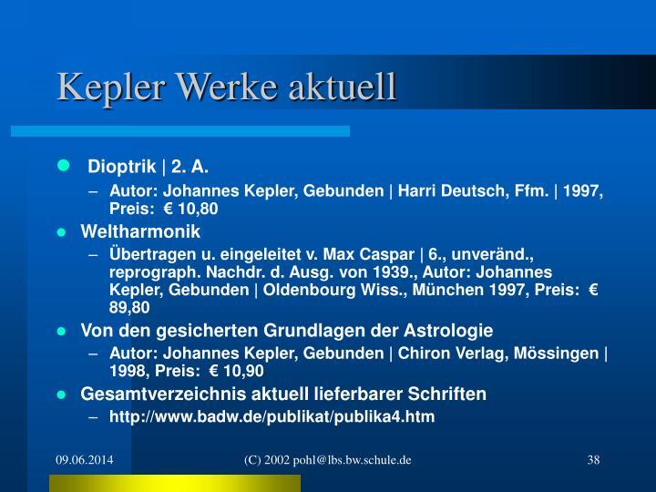 Kepler Werke aktuell