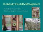 husbandry flexibility management