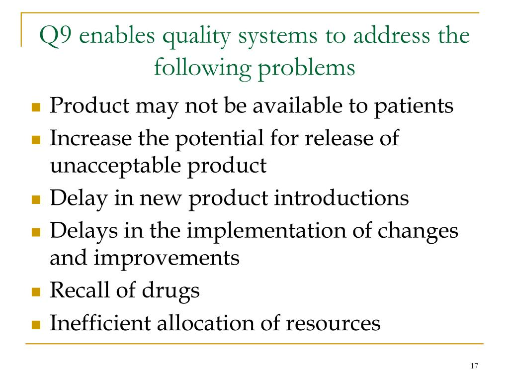 Q9 enables quality systems to address the following problems