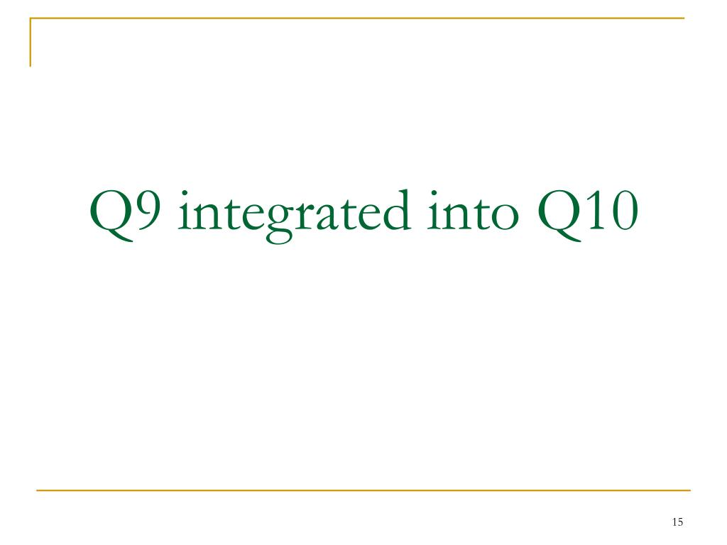 Q9 integrated into Q10