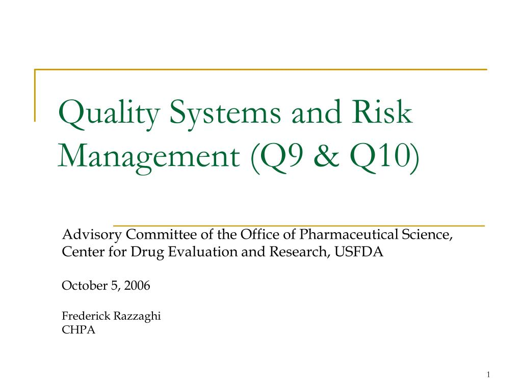 Quality Systems and Risk Management (Q9 & Q10)