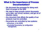 what is the importance of process documentation