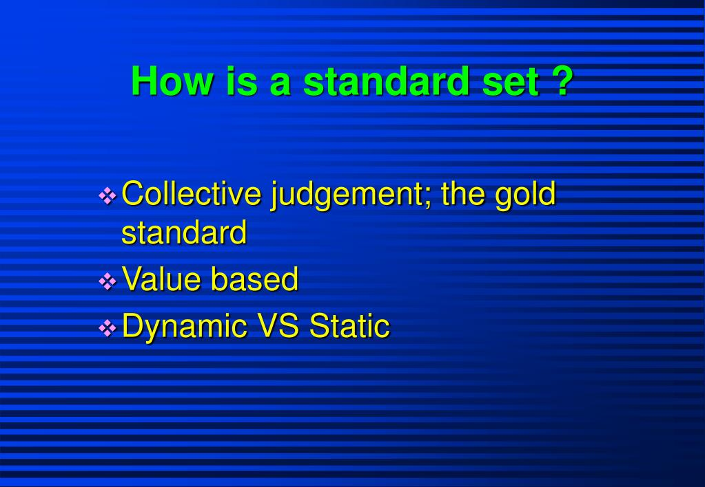 How is a standard set ?