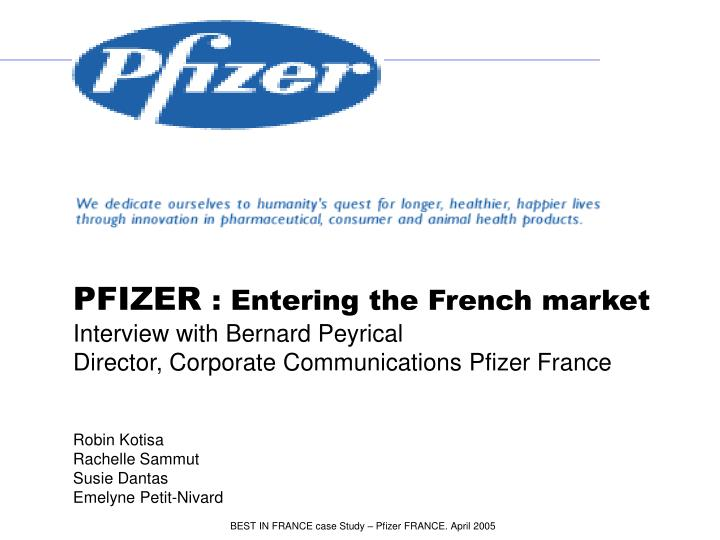 pfizer case study Likewise, pfizer spans the range of corporate philosophy from globally-known research and this endeavor comes with the additional bonus of providing pfizer with further research and case studies.