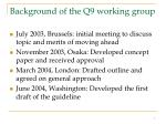 background of the q9 working group