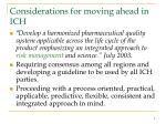 considerations for moving ahead in ich