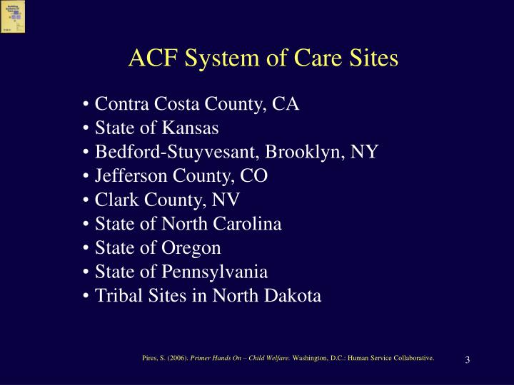 ACF System of Care Sites