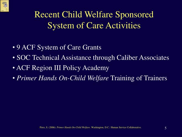 Recent Child Welfare Sponsored System of Care Activities