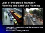 lack of integrated transport planning and land use planning