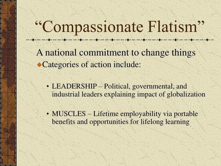"""""""Compassionate Flatism"""""""