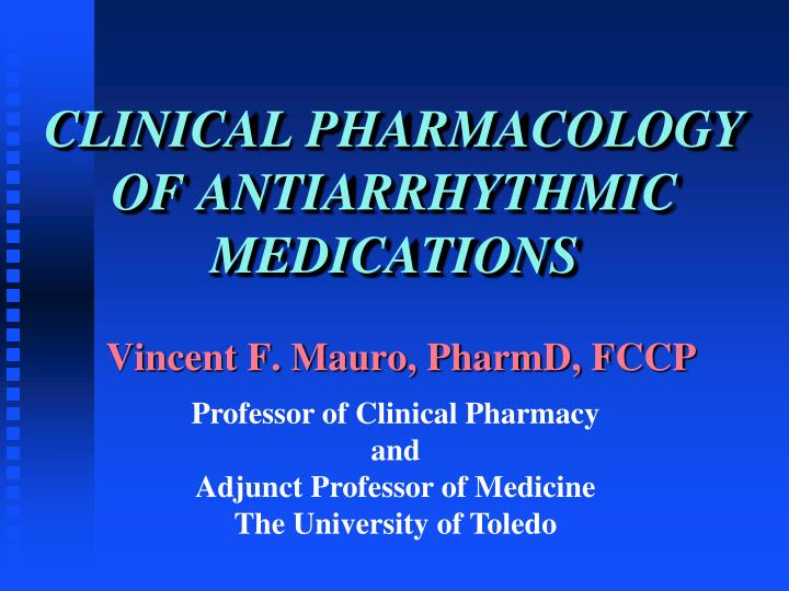 clinical pharmacology of antiarrhythmic medications n.