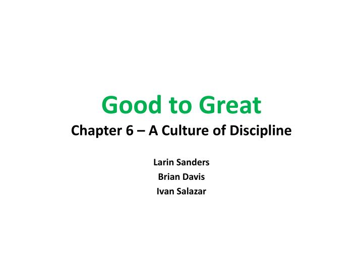 good to great chapter 6 a culture of discipline n.