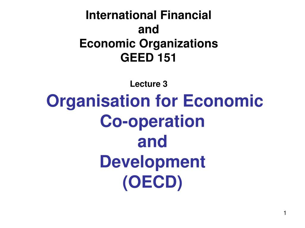 international financial and economic organizations geed 151 lecture 3 l.