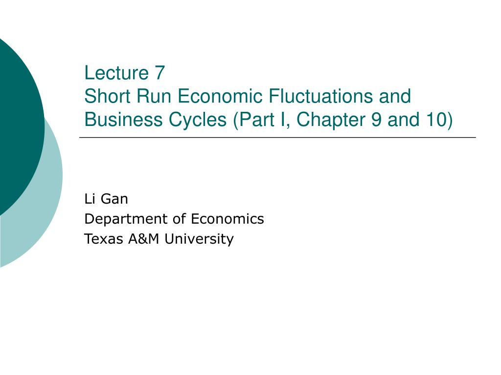 lecture 7 short run economic fluctuations and business cycles part i chapter 9 and 10 l.