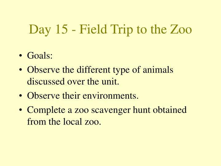 Day 15 - Field Trip to the Zoo
