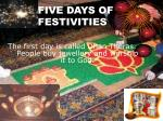 five days of festivities
