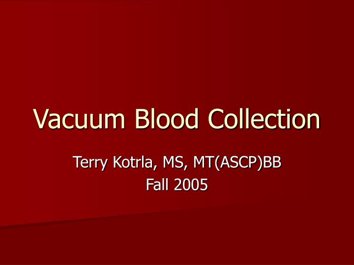 vacuum blood collection n.