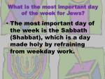 what is the most important day of the week for jews