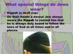 what special things do jews wear