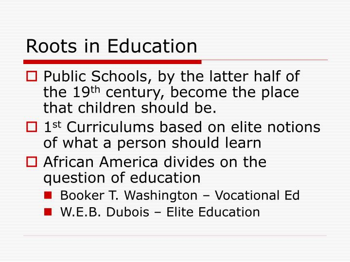 Roots in Education