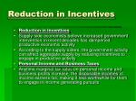 reduction in incentives