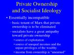 private ownership and socialist ideology